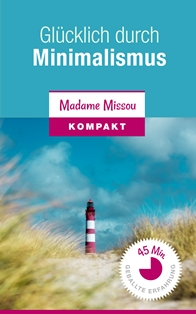 Rezension 3 ratgeber von madame missou 1 heute ist das for Ratgeber minimalismus