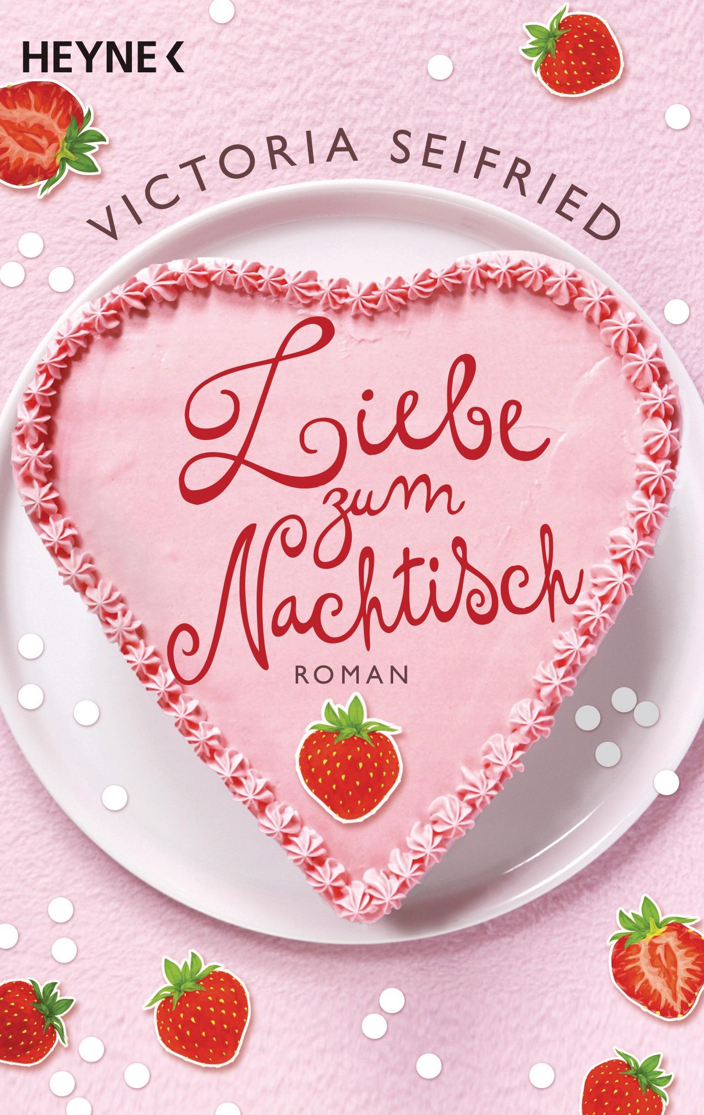 Liebe zum Nachtisch von Victoria Seifried