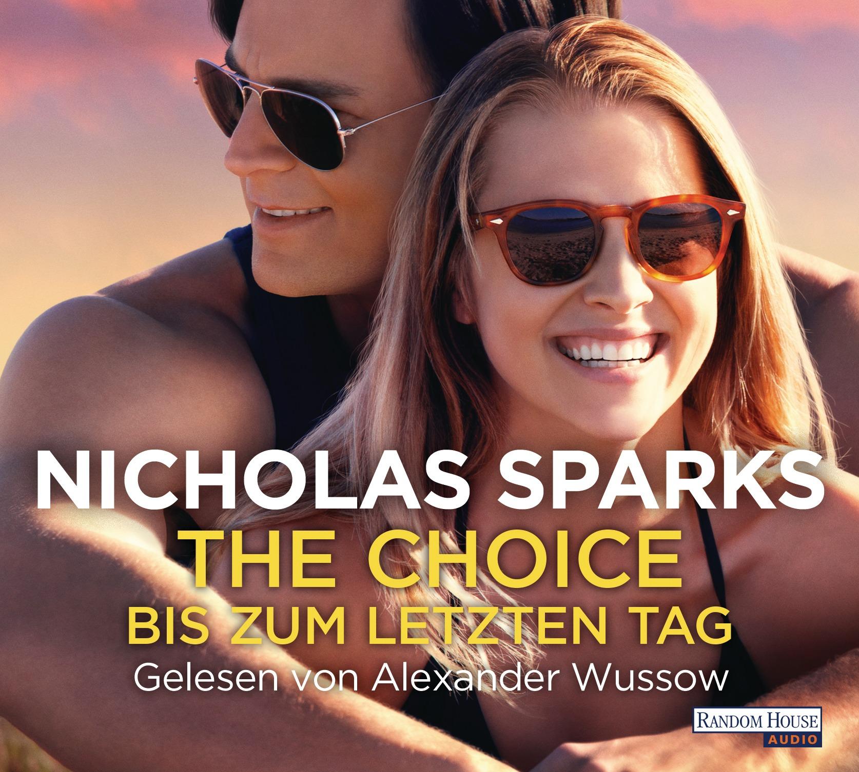 The Choice - Bis zum letzten Tag von Nicholas Sparks
